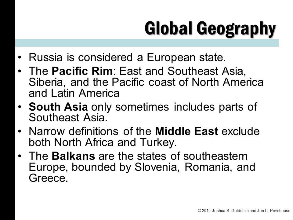 Global Geography Russia is considered a European state.
