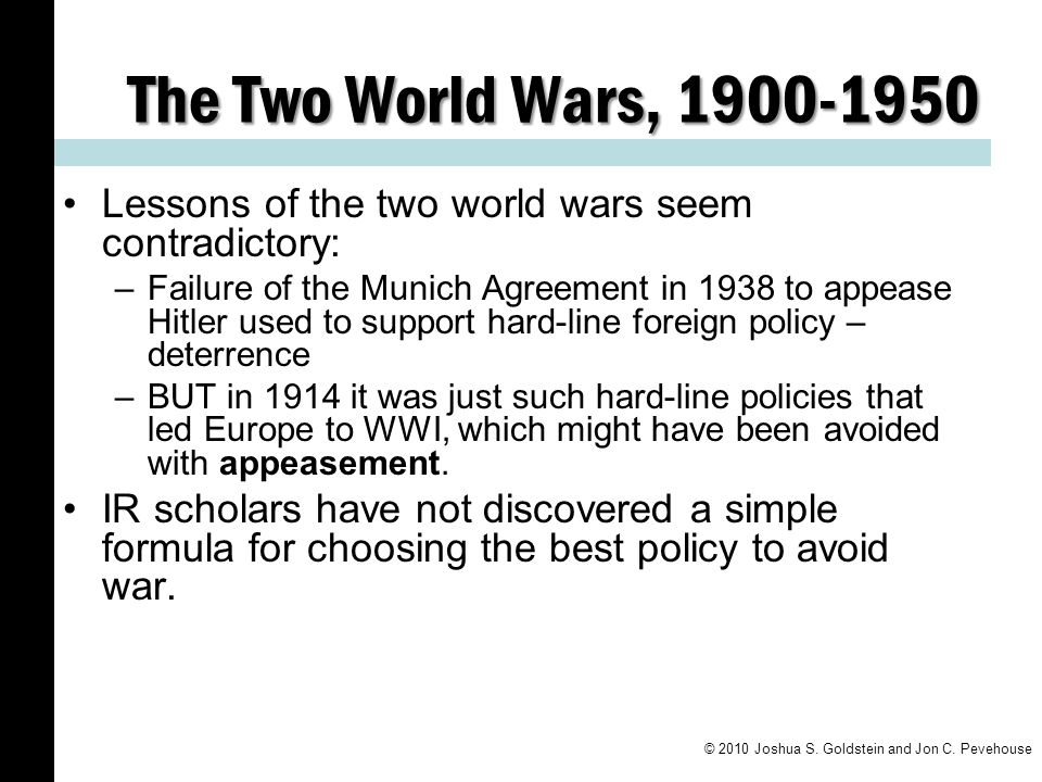 The Two World Wars, 1900-1950 Lessons of the two world wars seem contradictory: