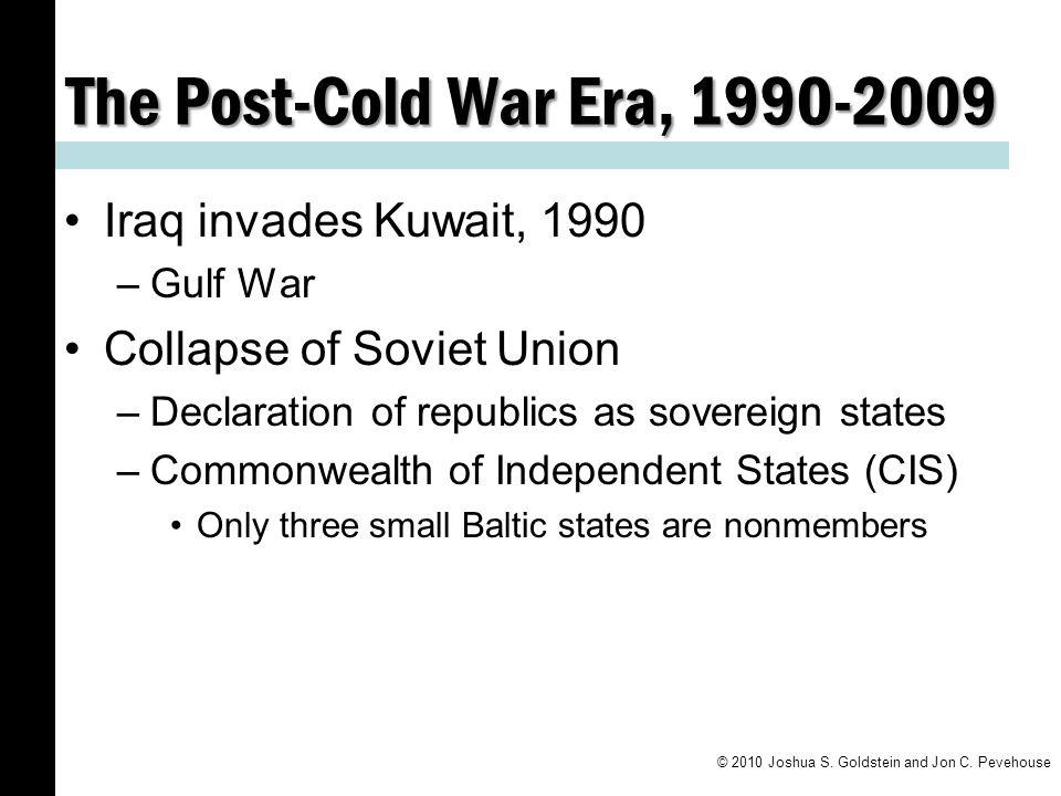 The Post-Cold War Era, 1990-2009 Iraq invades Kuwait, 1990