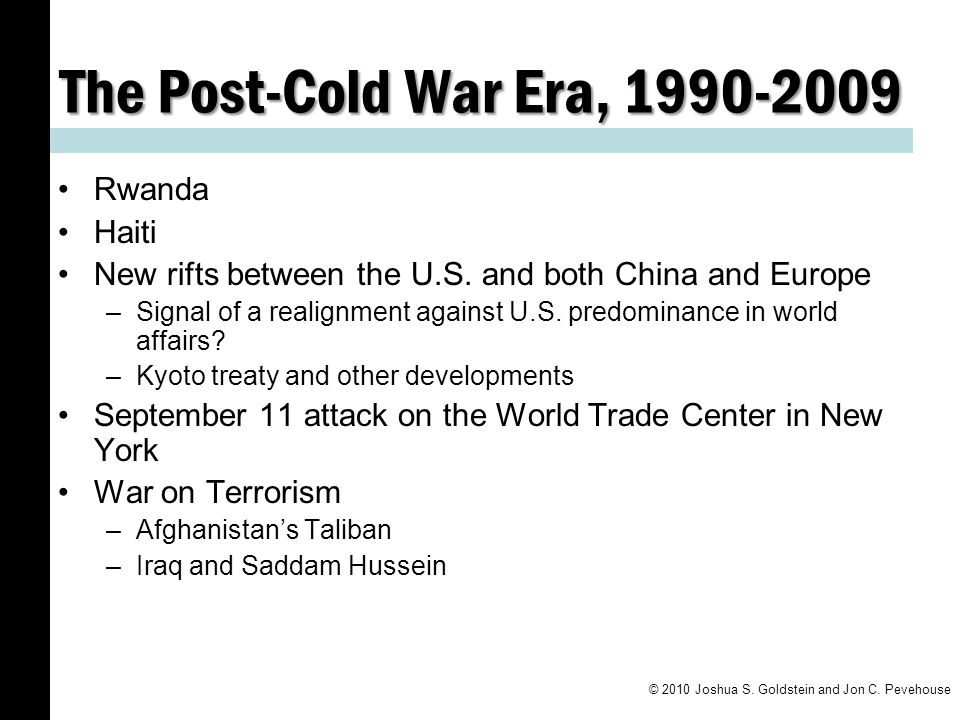 The Post-Cold War Era, 1990-2009 Rwanda Haiti