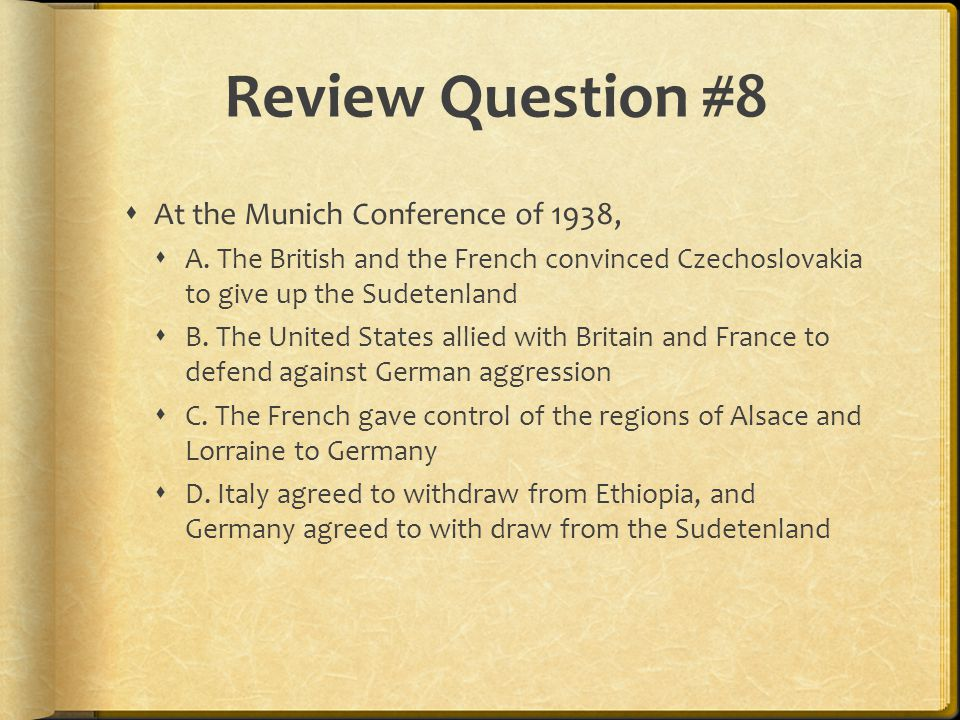 Review Question #8 At the Munich Conference of 1938,