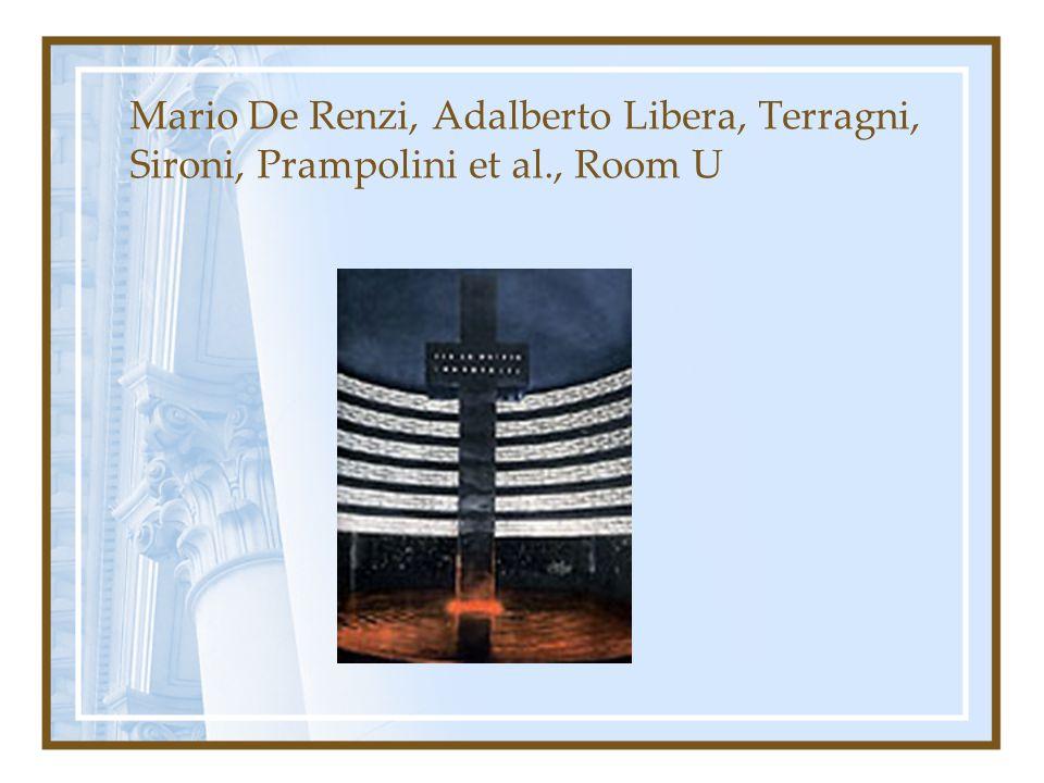 Mario De Renzi, Adalberto Libera, Terragni, Sironi, Prampolini et al