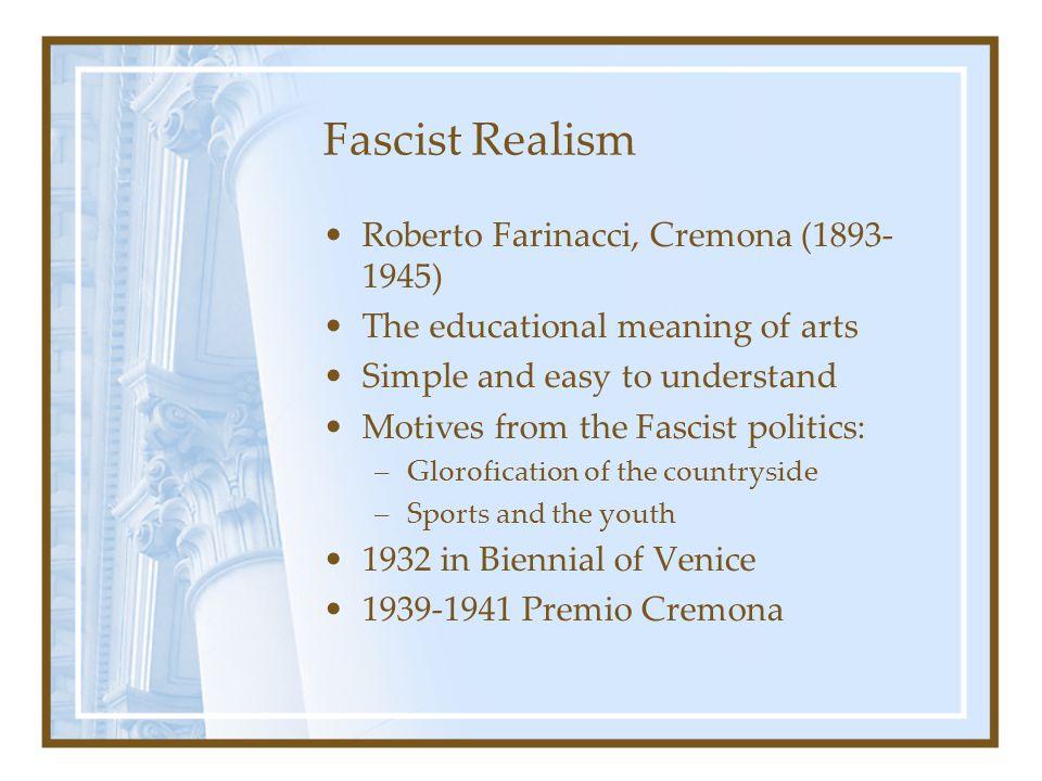 Fascist Realism Roberto Farinacci, Cremona (1893-1945)