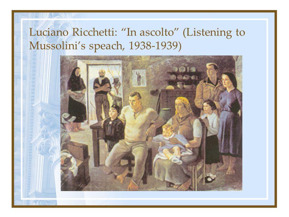 Luciano Ricchetti: In ascolto (Listening to Mussolini's speach, 1938-1939)