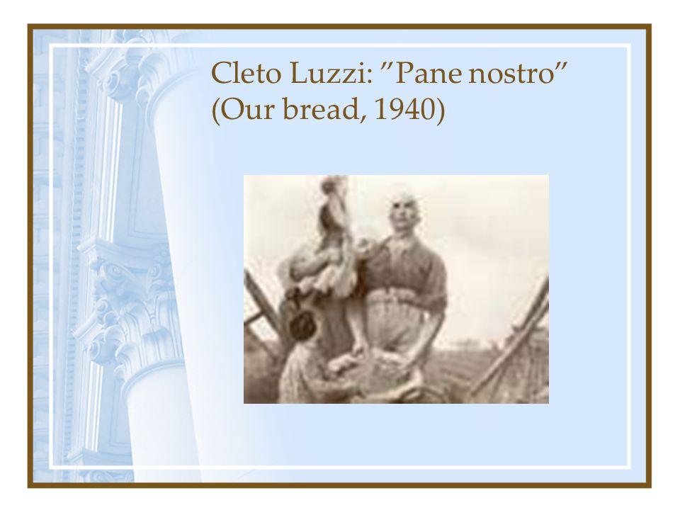 Cleto Luzzi: Pane nostro (Our bread, 1940)