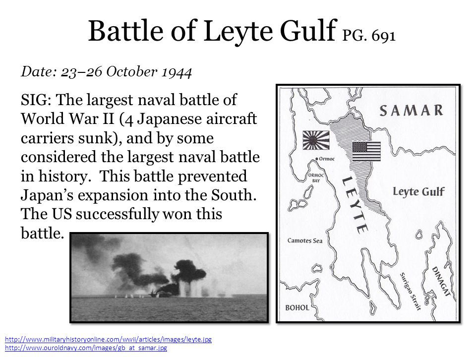 Battle of Leyte Gulf PG. 691 Date: 23–26 October 1944.