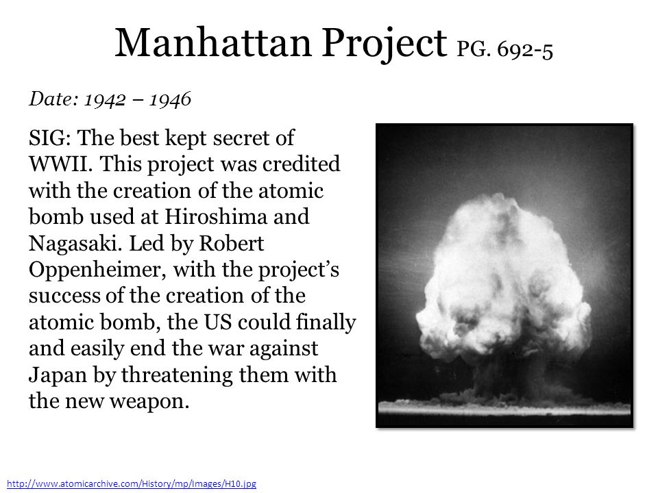 Manhattan Project PG. 692-5 Date: 1942 – 1946.