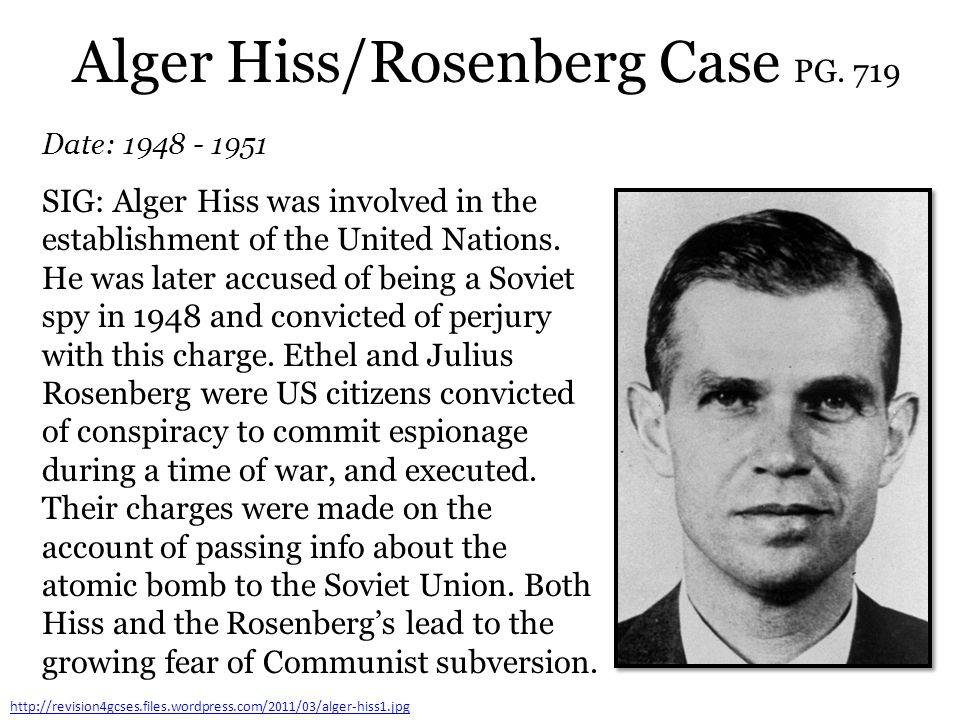 Alger Hiss/Rosenberg Case PG. 719