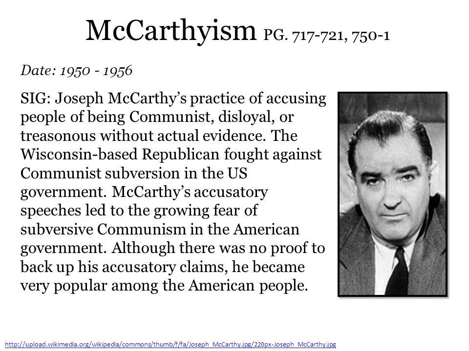 McCarthyism PG. 717-721, 750-1 Date: 1950 - 1956.