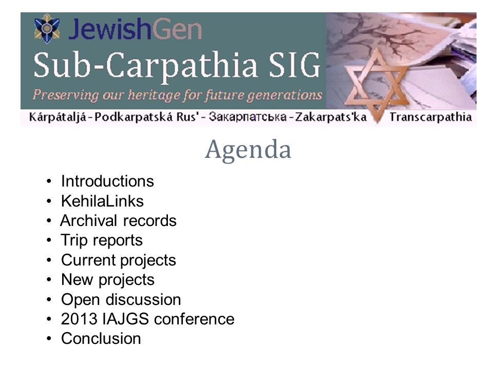 Agenda Introductions KehilaLinks Archival records Trip reports