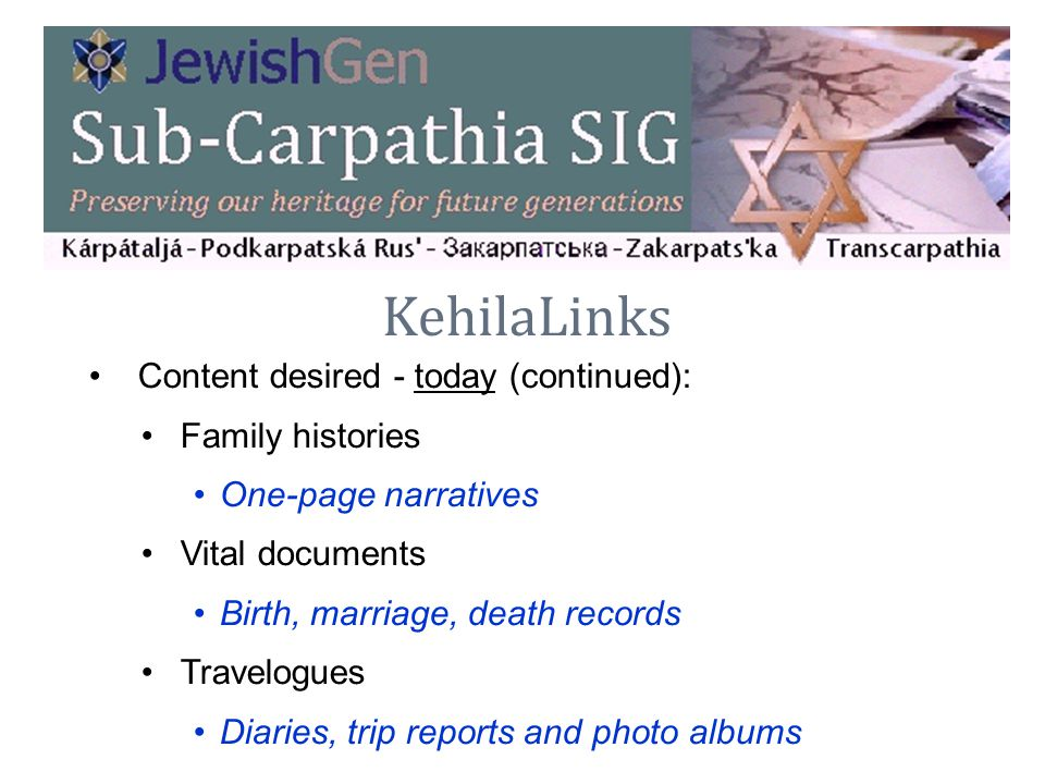 KehilaLinks Content desired - today (continued): Family histories
