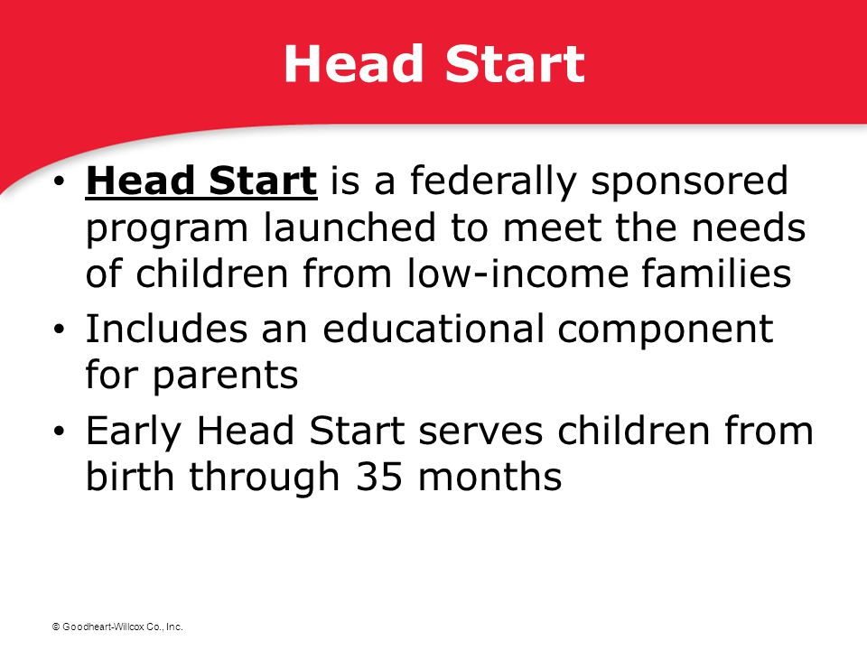 Head Start Head Start is a federally sponsored program launched to meet the needs of children from low-income families.