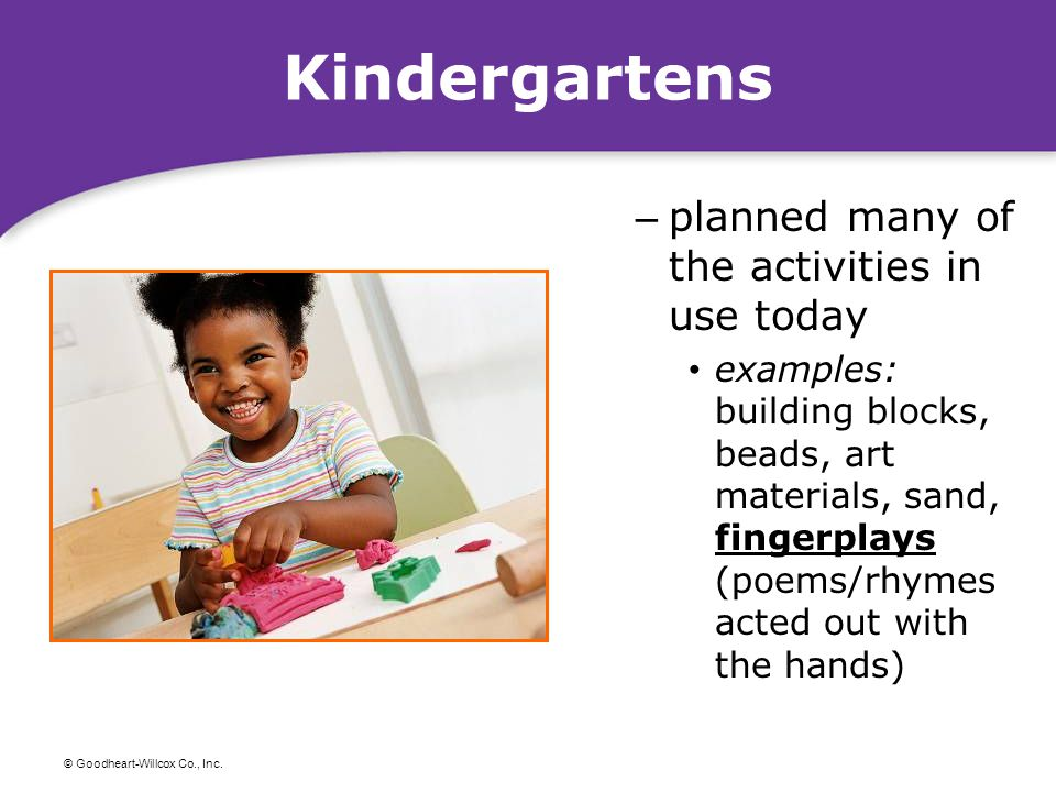 Kindergartens planned many of the activities in use today