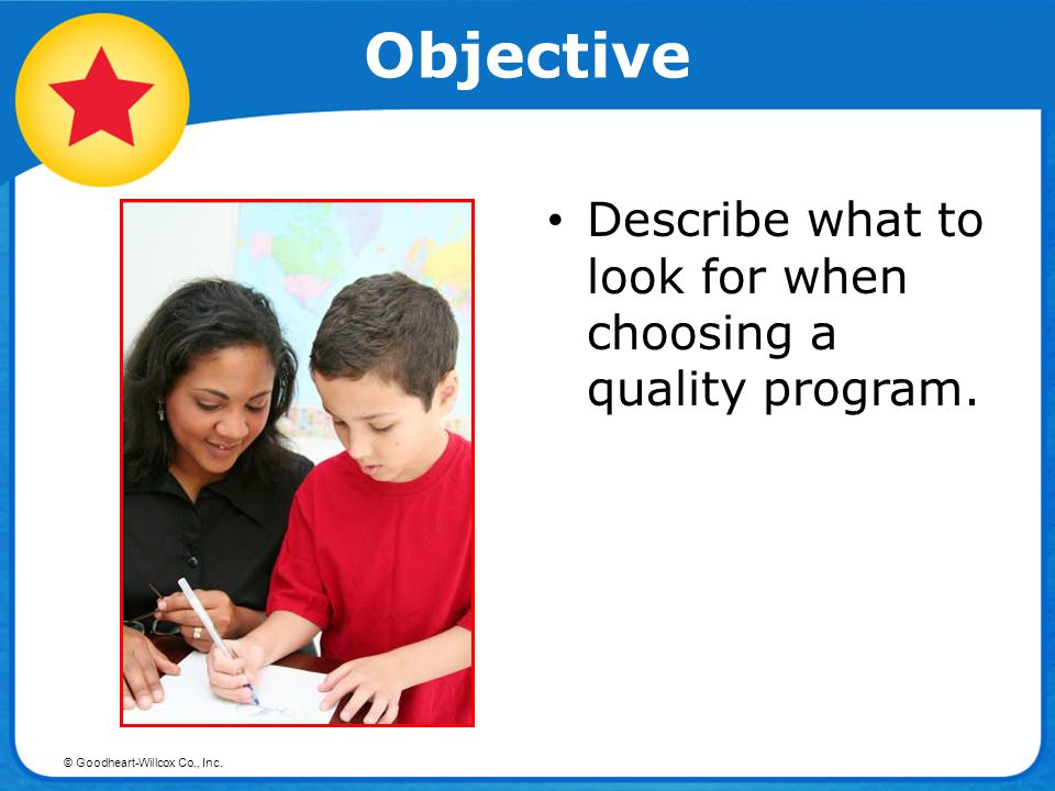 Objective Describe what to look for when choosing a quality program.