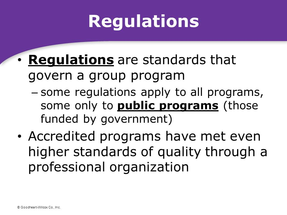 Regulations Regulations are standards that govern a group program