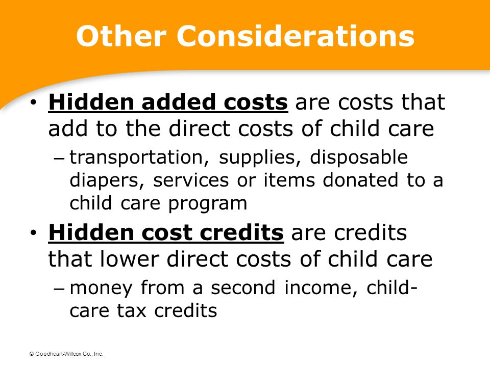 Other Considerations Hidden added costs are costs that add to the direct costs of child care.