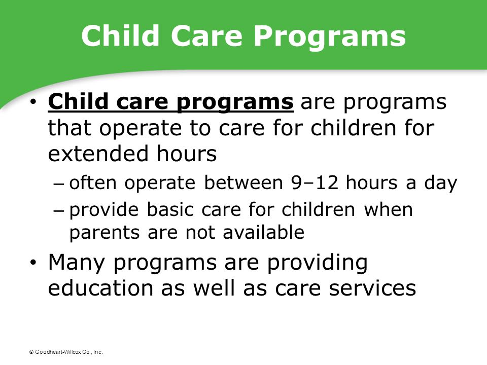 Child Care Programs Child care programs are programs that operate to care for children for extended hours.