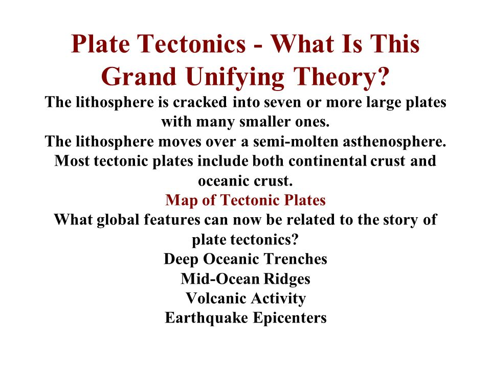 Plate Tectonics - What Is This Grand Unifying Theory