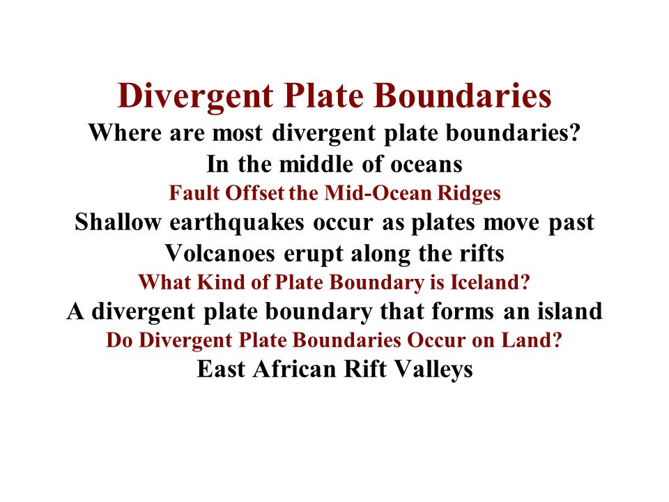 Divergent Plate Boundaries Where are most divergent plate boundaries