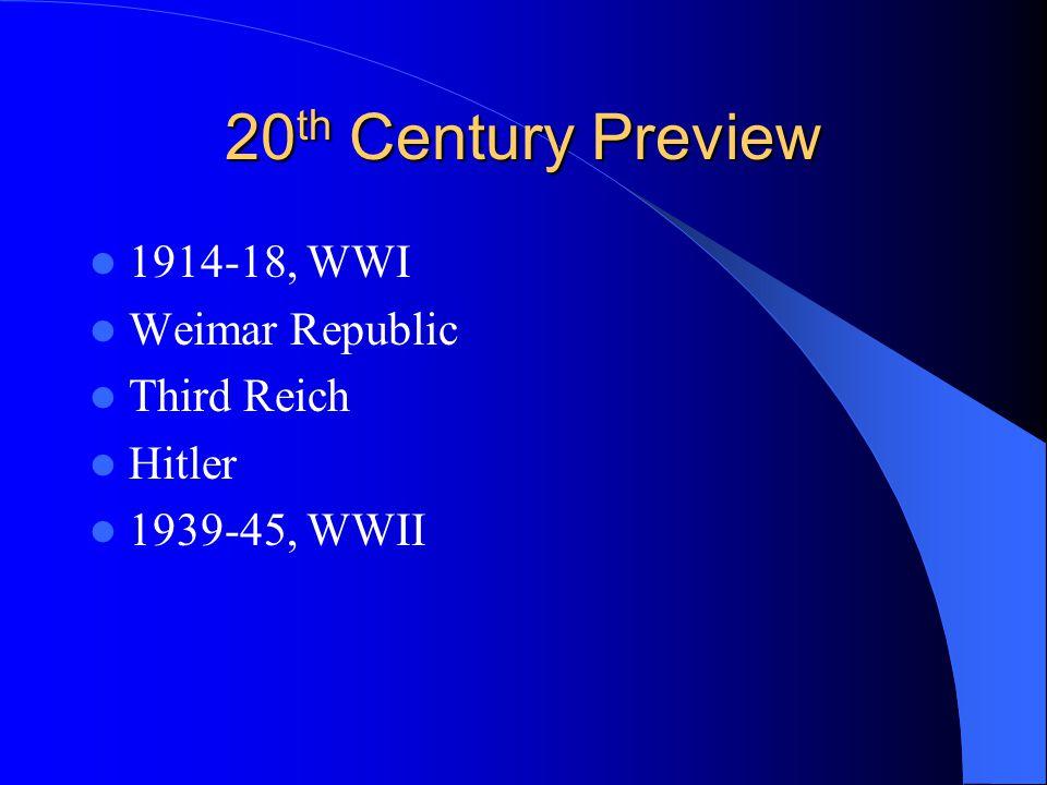20th Century Preview 1914-18, WWI Weimar Republic Third Reich Hitler