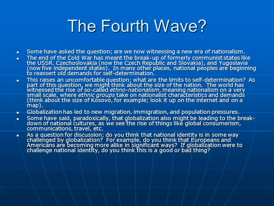 The Fourth Wave Some have asked the question; are we now witnessing a new era of nationalism.