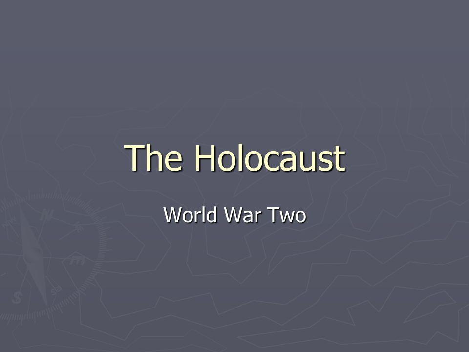 The Holocaust World War Two