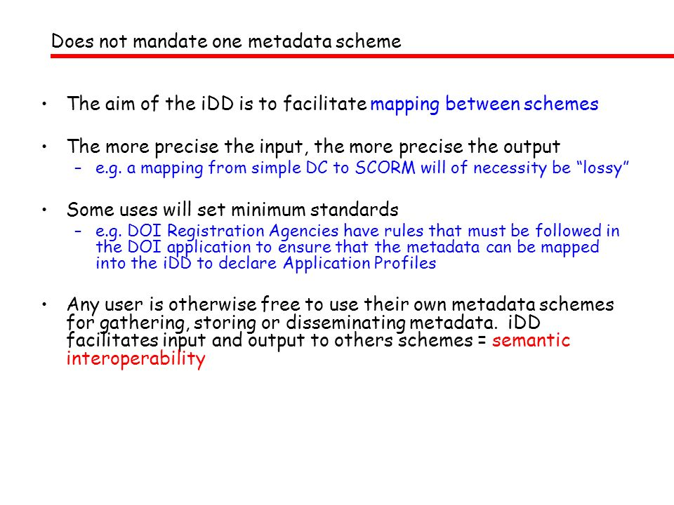 Does not mandate one metadata scheme