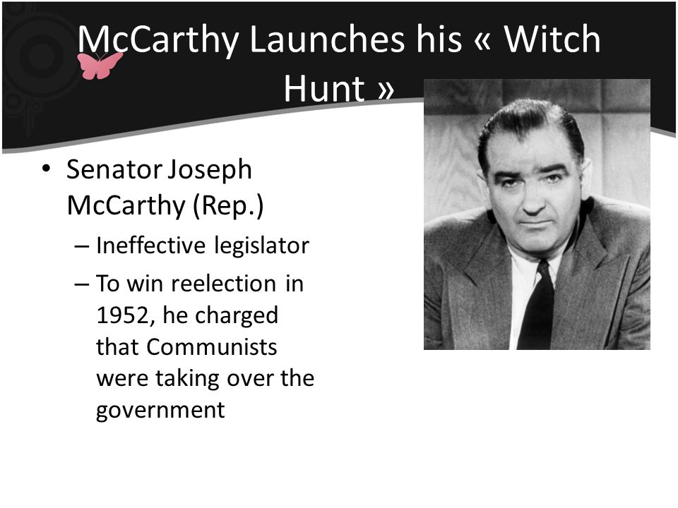 McCarthy Launches his « Witch Hunt »
