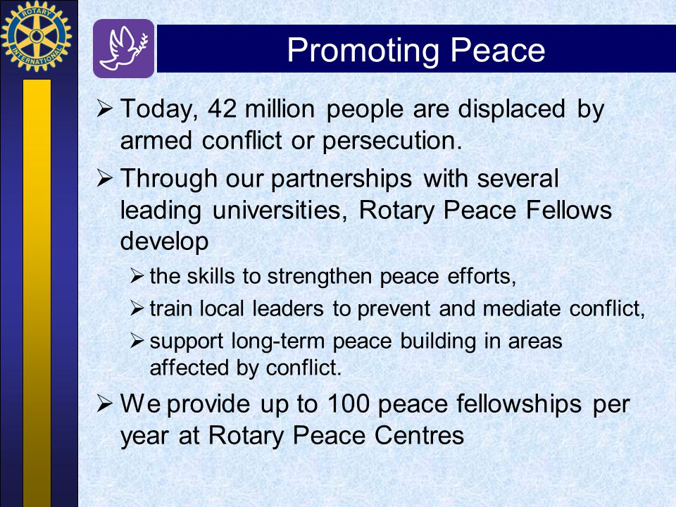 Promoting Peace Today, 42 million people are displaced by armed conflict or persecution.