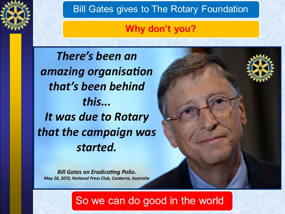 Bill Gates gives to The Rotary Foundation