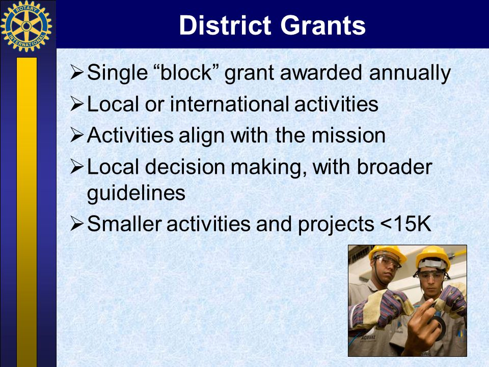 District Grants Single block grant awarded annually