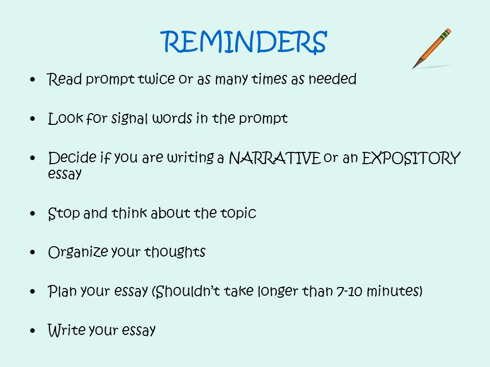 REMINDERS Read prompt twice or as many times as needed