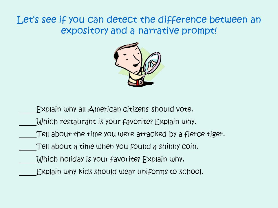 Let's see if you can detect the difference between an expository and a narrative prompt!
