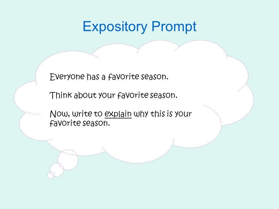 Expository Prompt Everyone has a favorite season.