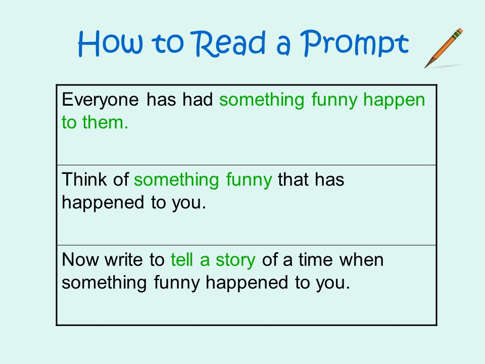 How to Read a Prompt Everyone has had something funny happen to them.