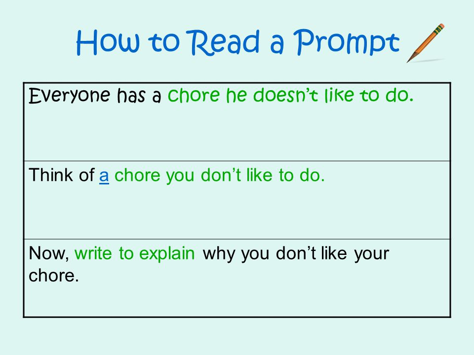 How to Read a Prompt Everyone has a chore he doesn't like to do.