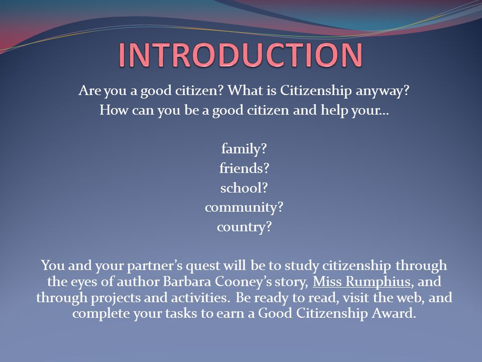 INTRODUCTION Are you a good citizen What is Citizenship anyway