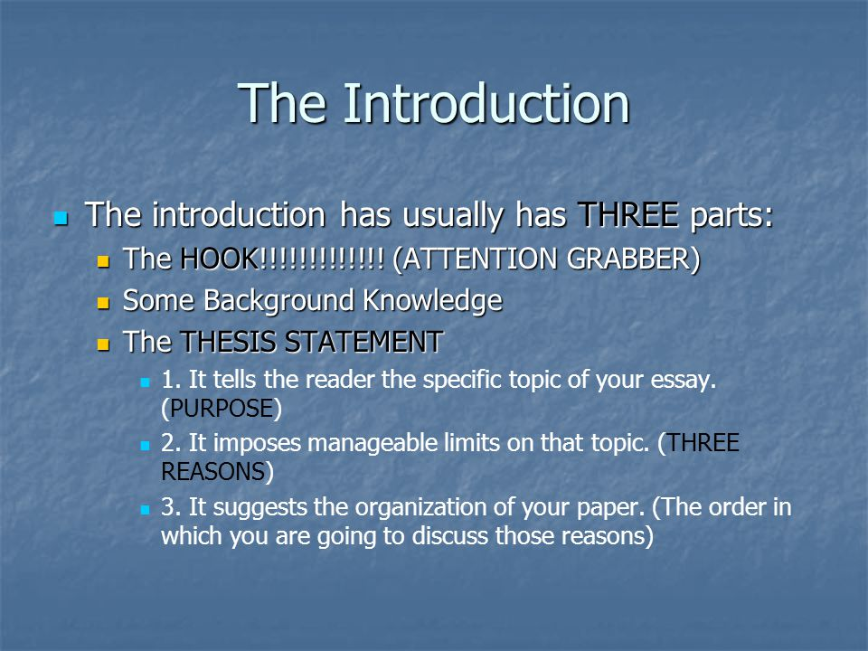 The Introduction The introduction has usually has THREE parts: