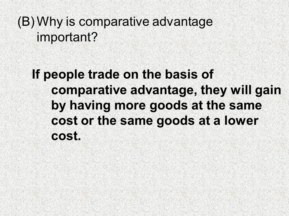 Why is comparative advantage important