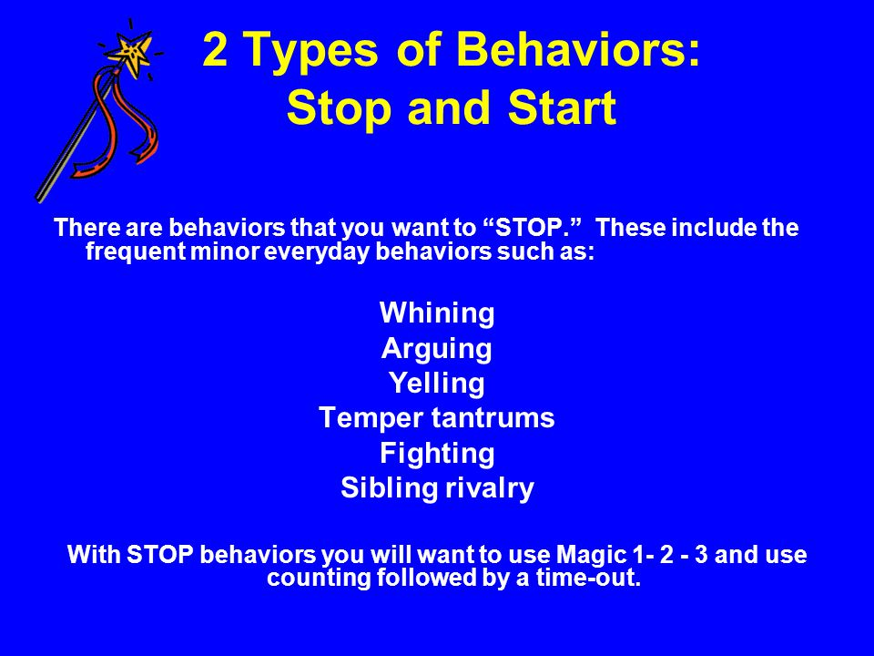 2 Types of Behaviors: Stop and Start