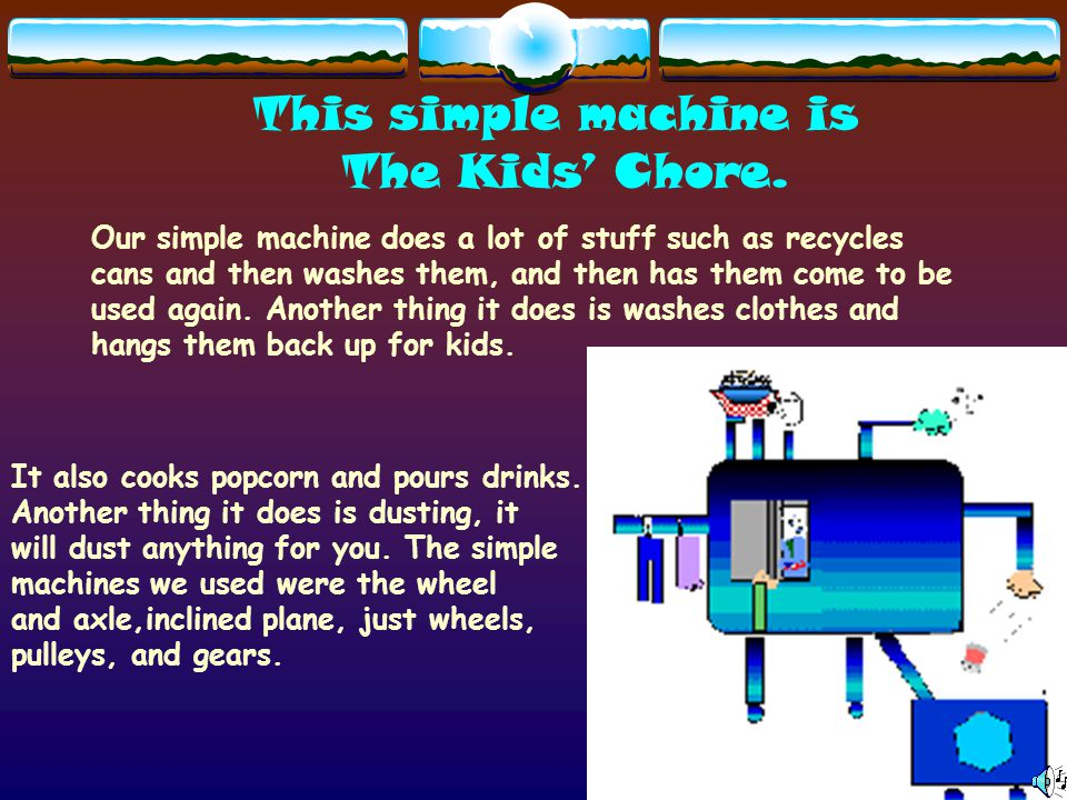 This simple machine is The Kids' Chore.