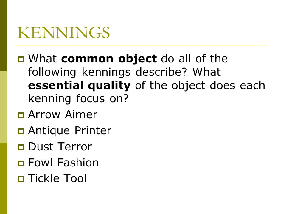KENNINGS What common object do all of the following kennings describe What essential quality of the object does each kenning focus on
