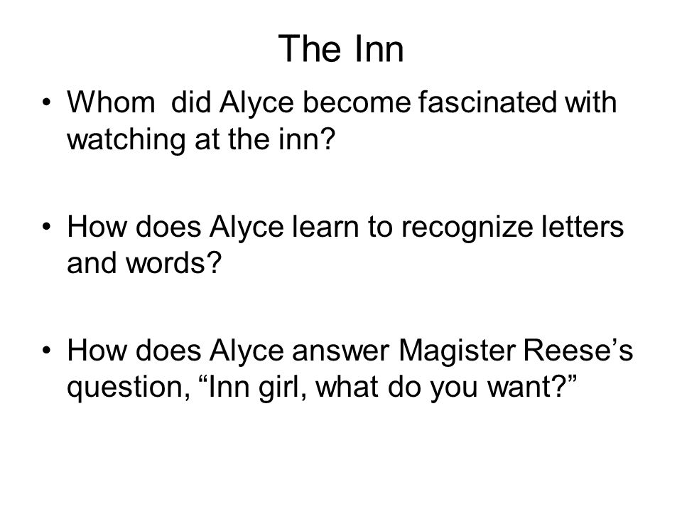 The Inn Whom did Alyce become fascinated with watching at the inn