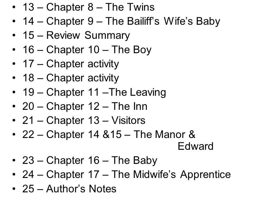 13 – Chapter 8 – The Twins 14 – Chapter 9 – The Bailiff's Wife's Baby. 15 – Review Summary. 16 – Chapter 10 – The Boy.