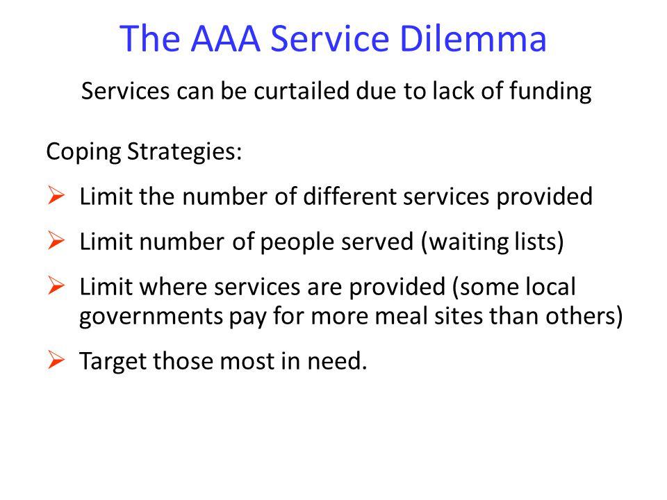 The AAA Service Dilemma