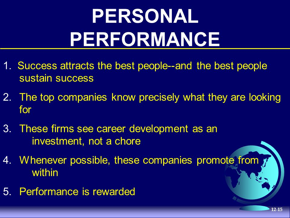 PERSONAL PERFORMANCE 1. Success attracts the best people--and the best people sustain success.
