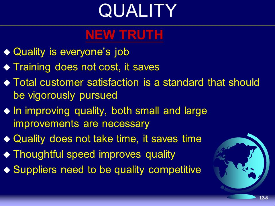 QUALITY NEW TRUTH Quality is everyone's job