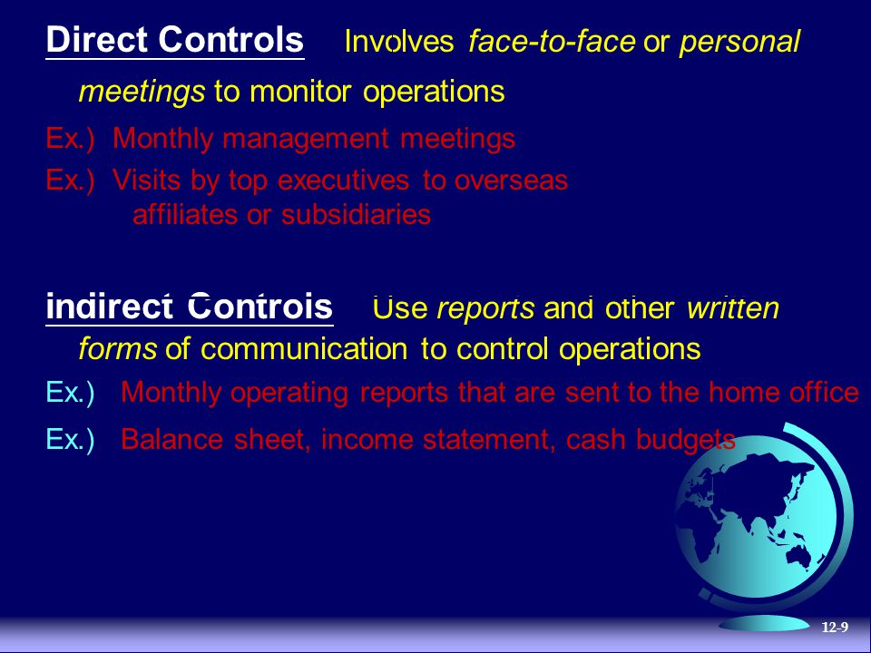 Direct Controls Involves face-to-face or personal meetings to monitor operations