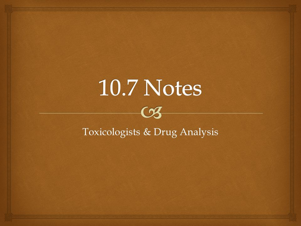 Toxicologists & Drug Analysis