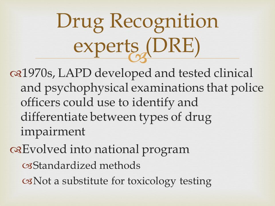 Drug Recognition experts (DRE)